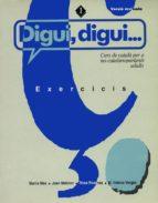 digui, digui: 1. exercicis  (3ª ed.) marta mas 9788478265015