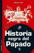 historia negra del papado-javier coll-9788479480615