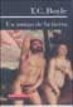 El libro de Un amigo de la tierra autor T.C. BOYLE EPUB!
