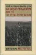 la desesperacion del te-jose antonio martin otin-9788481918915