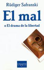 el mal o el drama de la libertad-rüdiger safranski-9788483104415