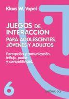 percepcion y comunicacion, influjo poder y competitividad: juegos de interaccion para adolescentes, jovenes y adultos klaus w. vopel 9788483160015