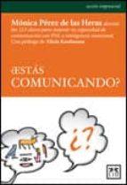 ¿ estas comunicando ?-monica perez de las heras-9788483561515