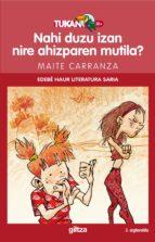 El libro de Nahi duzu izan nire ahizparen mutila autor MAITE CARRANZA PDF!