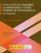 evolución del recismo, la xenofobia y otras formas de intoleranci a en españa mercedes fernandez 9788484175315