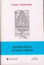cancionero musical de castilla la mancha fernando j. cabañas alaman 9788484271215