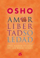 amor, libertad y soledad: una nueva vision de las relaciones-9788484452515