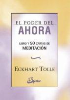 el poder del ahora: 50 cartas de meditacion eckhart tolle 9788484457015
