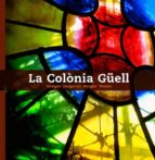 la colonia güell: imatges = imagenes = images = photos-9788484780915