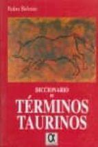 El libro de Diccionario de terminos taurinos autor PEDRO BELTRAN RENTERO PDF!