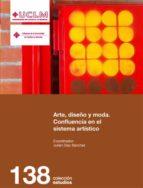 arte, diseño y moda: confluencia en el sistema artistico-julian diaz sanchez-9788490440315