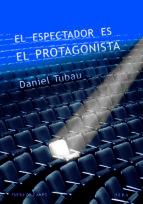el espectador es el protagonista-daniel tubau garcia-9788490651315