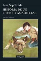 historia de un perro llamado leal (ebook) luis sepulveda 9788490662915