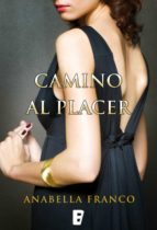 camino al placer (ebook)-anabella franco-9788490693315