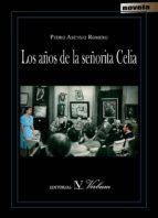 El libro de Los años de la señorita celia autor PEDRO ASENSIO ROMERO TXT!