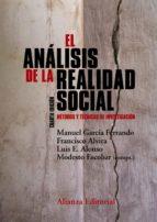 el analisis de la realidad social (4ª ed.): metodos y tecnicas de investigacion-manuel garcia ferrando-9788491041115