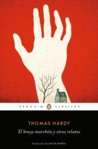 el brazo marchito y otros relatos (ebook)-thomas hardy-9788491054115