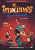 los futbolisimos: el musical roberto santiago 9788491079415