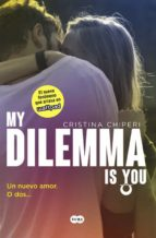 un nuevo amor. o dos... (my dilemma is you i) cristina chiperi 9788491290315