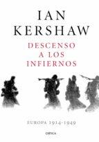 descenso a los infiernos: europa 1914 1949 ian kershaw 9788491990215