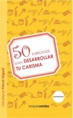 50 ejercicios para desarrollar tu carisma 9788492716715