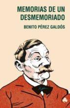 El libro de Memorias de un desmemoriado autor BENITO PEREZ GALDOS PDF!