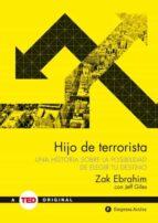hijo de terrorista: una historia sobre la posibilidad de elegir tu destino zak ebrahim 9788492921515