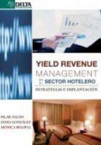 yield revenue management en el sector hostelero: estrategias e im plantacion-lydia gonzalez-9788492954315