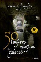 50 lugares magicos de galicia carlos fernandez 9788493806415