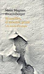 brusselles: el monstre gentil o la tutela d europa hans magnus enzensberger 9788493826215