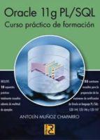 oracle 11g pl/sql. curso practico de formacion antolin muñoz chaparro 9788493945015