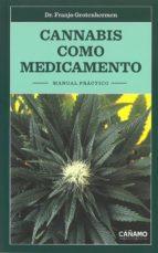 cannabis como medicamento: manual practico franjo grotenhermen 9788494532115