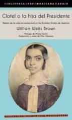 clotel o la hija del presidente-william wells brown-9788494656415