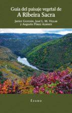 guia de paisaje vegetal de a ribeira sacra-javier guitian-9788494673115