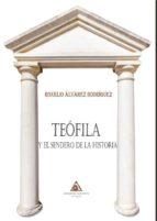 teofila y el sendero de la historia-roxelio alvarez rodriguez-9788494786815