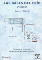 las bases del frío. de la teoría a la práctica 2018 (6ª ed.)-francis cabeza-9788494891915