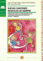 nuevas canciones infantiles de siempre: propuesta para la globali zacion de los contenidos expresivos en educacion infantil y primaria 9788495212115