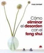 como eliminar el desorden con el feng shui mary lambert 9788495456915