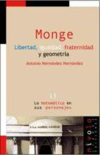 monge: libertad, igualdad, fraternidad y geometria antonio hernandez hernandez 9788495599315