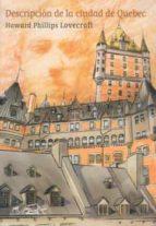 El libro de Descripcion de la ciudad de quebec autor H.P. LOVECRAFT DOC!