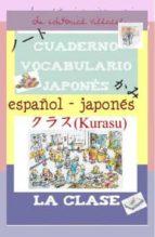 cuaderno de aprendizaje de japones: la clase 9788495734815