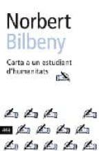 carta a un estudiant d humanitats-norbert bilbeny-9788496201415