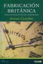 fabricacion britanica-antonio castellote-9788496219915
