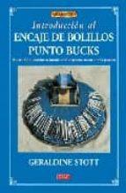 encaje de bolillos punto bucks: mas de 200 ilustraciones, incluid os 50 diagramas en color y 54 picados geraldine stott 9788496550315