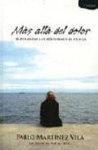 mas alla del dolor: superando las perdidas y el duelo (2ª ed.) (e ntrevistas por ali huli)-pablo martinez vila-9788496551015