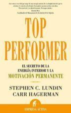 top performer: el secreto de la energia interior y la motivacion permanente-stephen c. lundin-9788496627215