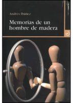 memorias de un hombre de madera andres ibañez 9788496675315