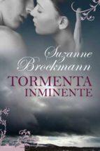 tormenta inminente-suzanne brockmann-9788496711815