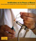 artificiales en la pesca a mosca: patrones basicos de montajes pa ra 14 moscas imprescindibles: guia de iniciacion-luis villas tome-9788496899315