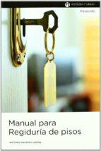 manual para regiduria de pisos antonio navarro ureña 9788497324915